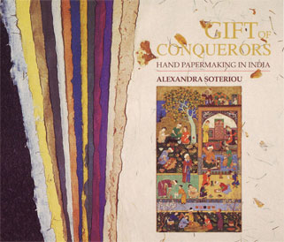 Alexandra's book, Gift of Conquerors Hand Papermaking in India
